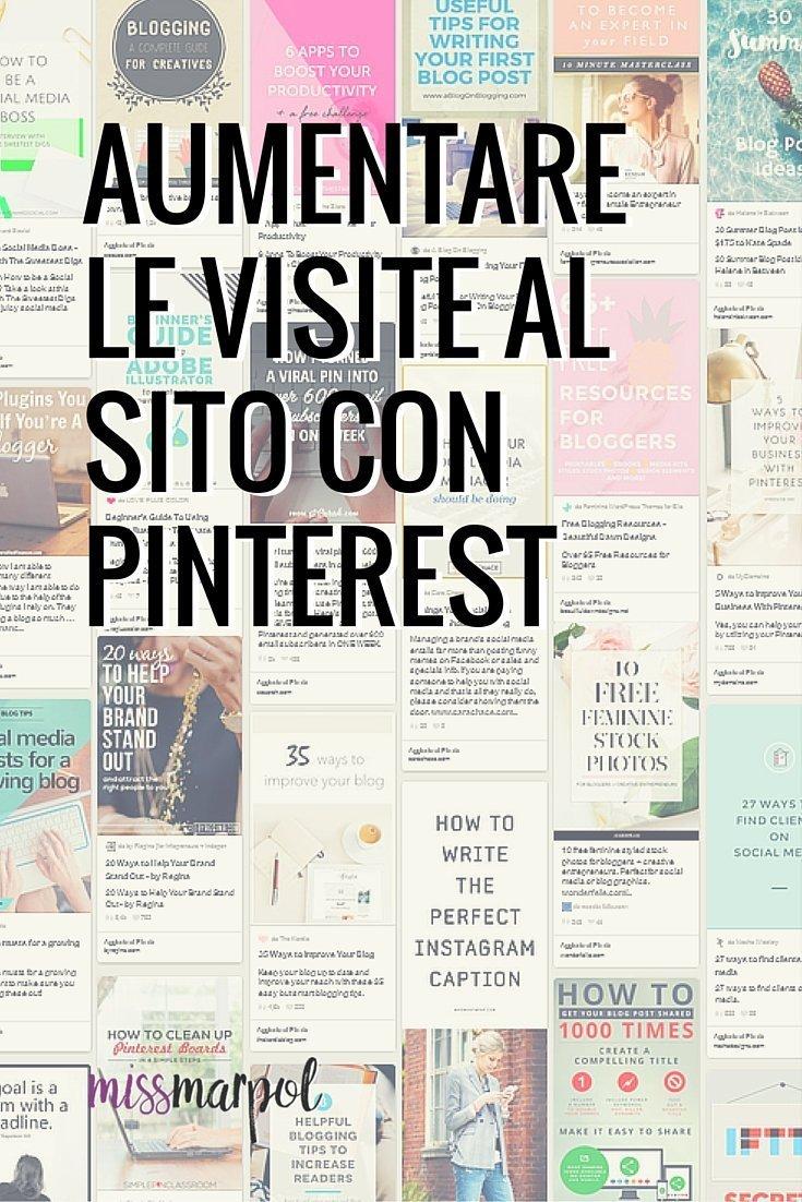 Pinterest è un ottimo alleato nell'aumentare le visite al sito: le immagini condivise non hanno scadenza e possono portarvi visite anche a distanza di mesi.
