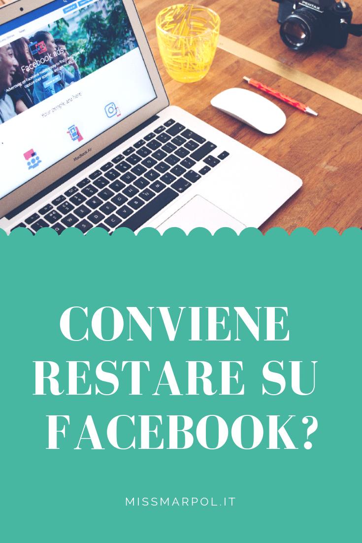 Conviene restare su Facebook? Dipende. Dai tuoi obiettivi, dalla tua comunicazione e dal tuo pubblico.